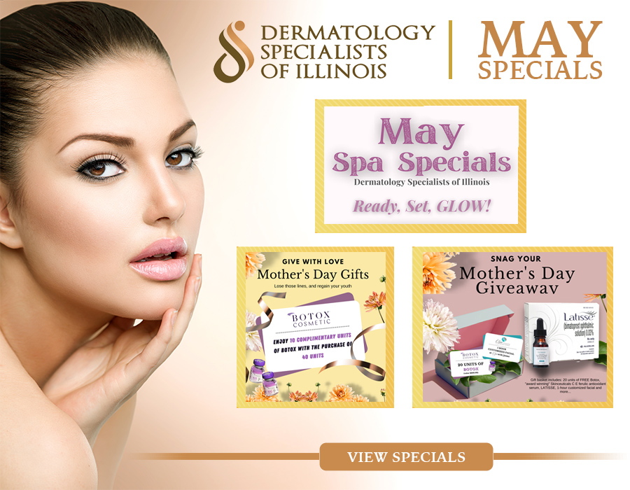 May 2021 Specials at Dermatology Specialists of Illinois